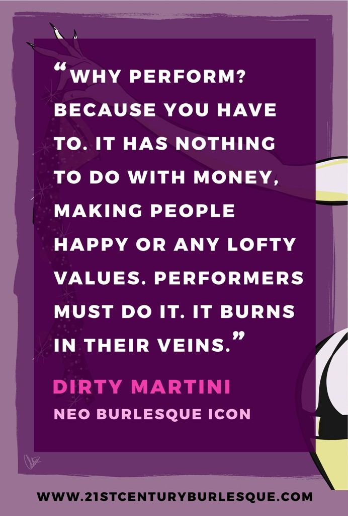 "Neo Burlesque Icon Dirty Martini answers ""Why Perform?"""