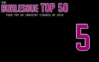 The Burlesque TOP 50 2010: No. 5