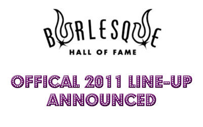 Burlesque Hall of Fame Weekend 2011 - Official Line-Up
