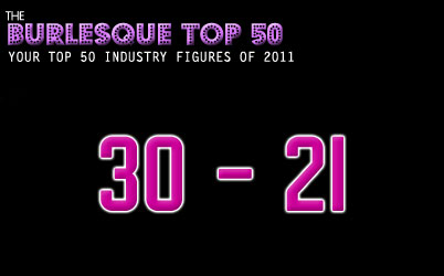 The Burlesque TOP 50 2011: 30-21