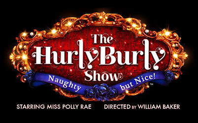 REVIEW: The Hurly Burly Show: Naughty But Nice! (Starring Miss Polly Rae.)