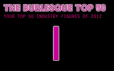 The Burlesque TOP 50 2012: NO. 1