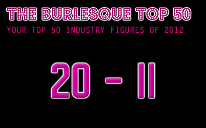 THE BURLESQUE TOP 50 2012: 20 - 11