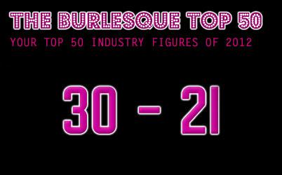 THE BURLESQUE TOP 50 2012: 30 – 21