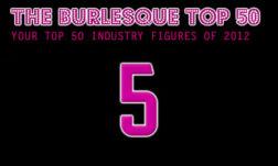 The Burlesque TOP 50 2012: No. 5 (Part One!)