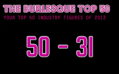 THE BURLESQUE TOP 50 2012: 50 - 31