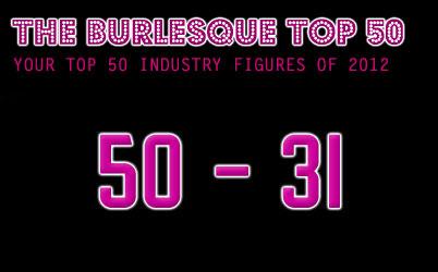 THE BURLESQUE TOP 50 2012: 50 – 31