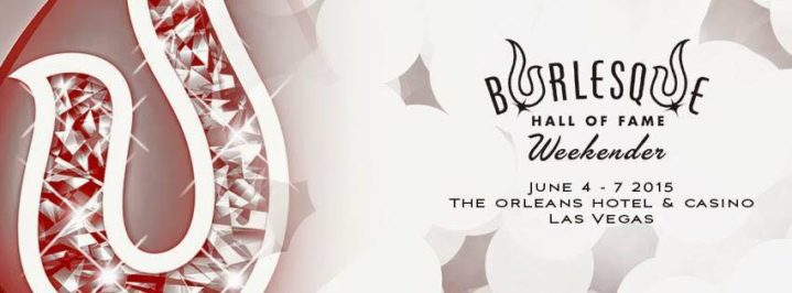 Burlesque Hall of Fame Weekend 2015