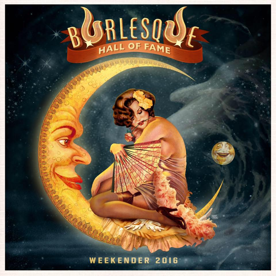 The Burlesque Hall of Fame Weekend 2016. Art by Jeff Drew.